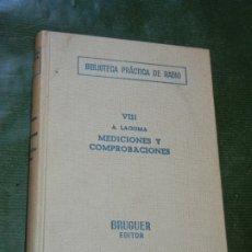 Radios antiguas: MEDICIONES Y COMPROBACIONES, DE ALFONSO LAGOMA - BIBL.PRACTICA RADIO VIII - ED.BRUGUER 1960 3A.ED.. Lote 174013378