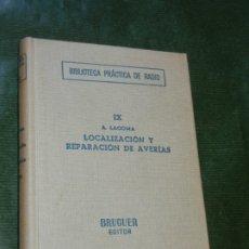 Radios antiguas: LOCALIZACION Y REPARACION DE AVERIAS, ALFONSO LAGOMA - BIBL.PRACTICA RADIO IX - BRUGUER 1957 3A.ED.. Lote 174013652