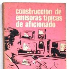 Radios antiguas: CONSTRUCCIÓN DE EMISORAS TÍPICAS DE AFICIONADO POR JACK Y JULIUS BERENS DE MARCOMBO, BARCELONA 1971. Lote 175006824