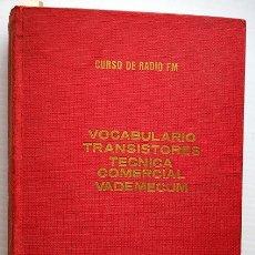 Radio antiche: CURSO DE RADIO FM. VOCABULARIO. TRANSISTORES. TÉCNICA COMERCIAL. VADEMECUM. ERATELE. TOMO 7º. Lote 175227949