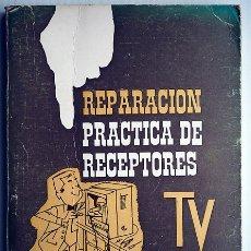 Radios antiguas: REPARACIÓN PRÁCTICA DE RECEPTORES DE TV. ELECTRÓNICA JANZER. Lote 175254348