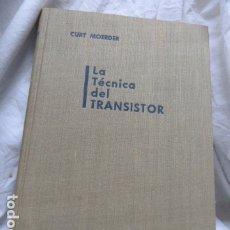 Radios antiguas: LA TECNICA DEL TRANSISTOR . Lote 175564328