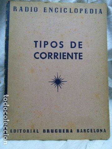 TIPOS DE CORRIENTE RADIO ENCICLOPEDIA ,EDITORIAL BRUGUERA (Radios, Gramófonos, Grabadoras y Otros - Catálogos, Publicidad y Libros de Radio)