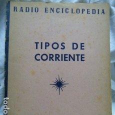 Radios antiguas: TIPOS DE CORRIENTE RADIO ENCICLOPEDIA ,EDITORIAL BRUGUERA. Lote 175744288
