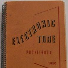 Radios antiguas: ELECTRONIC TUBE POCKETBOOK AÑO 1950 - VÁLVULAS PHILIPS - MUY BUEN ESTADO. Lote 177413444