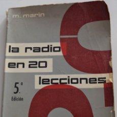 Radios antiguas: LA RADIO EN 20 LECCIONES - MANUEL MARÍN BONELL - EDICIONES TÉCNICAS MARCOMBO, BARCELONA 1970. Lote 177414373