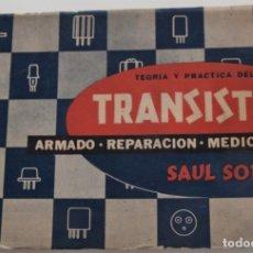 Radios antiguas: TEORÍA Y PRÁCTICA DEL TRANSISTOR, ARMADO, REPARACIÓN, MEDICIONES - SAUL SORIN - BUENOS AIRES 1958. Lote 177414695