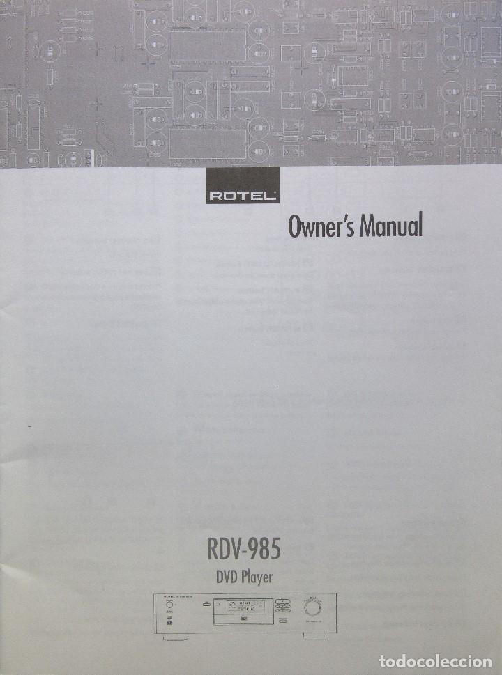 MANUAL INSTRUCCIONES DVD ROTEL RDV-985 (Radios, Gramófonos, Grabadoras y Otros - Catálogos, Publicidad y Libros de Radio)
