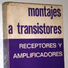 Radios antiguas: MONTAJES A TRANSISTORES: RECEPTORES Y AMPLIFICADORES POR F G RAVER DE ED. REDE EN BARCELONA 1968. Lote 178244501