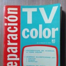 Radios antiguas: ELECTRONICA, ANTIGUO LIBRO REPARACION TV, TELEVISOR, TELEVISION COLOR. Lote 178602036