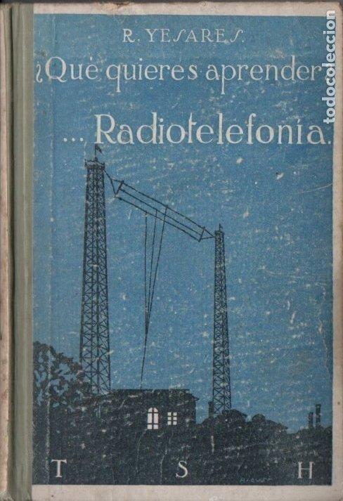 YESARES : APRENDER RADIOTELEFONÍA (MUNDO LATINO, 1924) (Radios, Gramófonos, Grabadoras y Otros - Catálogos, Publicidad y Libros de Radio)