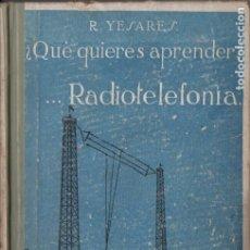 Radios antiguas: YESARES : APRENDER RADIOTELEFONÍA (MUNDO LATINO, 1924). Lote 178794577