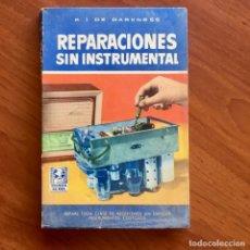 Radios antiguas: REPARACIONES DE RADIOS SIN INSTRUMENTAL- R.J. DE DARKNESS, ED.BRUGUERA 1ª EDICIÓN 1961. Lote 180190378