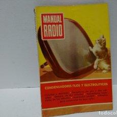 Radios antiguas: 153-MANUSL RADIO. CONDENSADORES FIJOS Y ELECTROLITICOS. Lote 181426265