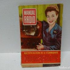 Radios antiguas: 163-MANUAL RADIO.RECTIFICACIÓN DE LA CORRIENTE . Lote 181434418