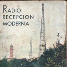 Radios antiguas: AGUSTIN RIU : RADIO RECEPCIÓN MODERNA (1935). Lote 184024375