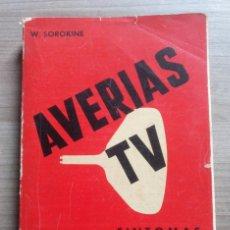 Radios antiguas: ELECTRONICA, LIBRO AVERIAS TV, TELEVISION - EDICIONES DANAE - W. SOROKINE. Lote 184198922