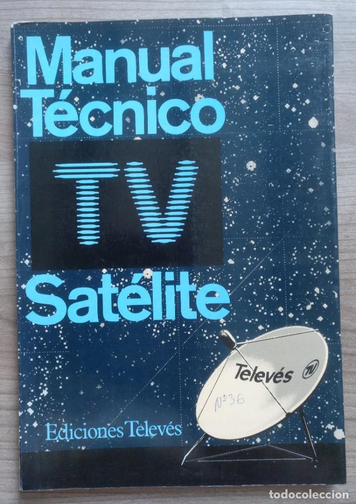 ELECTRONICA, LIBRO MANUAL TECNICO TV, TELEVISION SATELITE - TELEVES (Radios, Gramófonos, Grabadoras y Otros - Catálogos, Publicidad y Libros de Radio)
