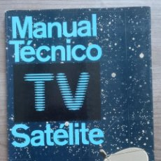 Radios antiguas: ELECTRONICA, LIBRO MANUAL TECNICO TV, TELEVISION SATELITE - TELEVES. Lote 184871397
