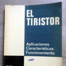 Radio antiche: ELECTRONICA, LIBRO EL TIRISTOR, REDER, RUDOLF SWOBODA. Lote 185707655