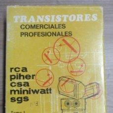 Radios antiguas: LIBRO, ELECTRONICA, TRANSISTORES COMERCIALES PROFESIONALES, EDITORIAL PONS . Lote 187087163