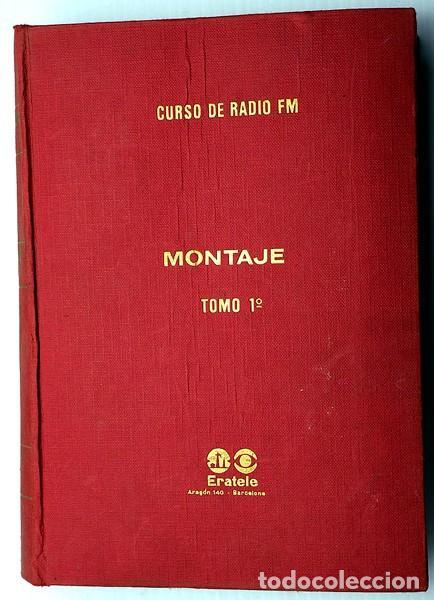 CURSO DE RADIO FM. MONTAJE. TOMO 1º (Radios, Gramófonos, Grabadoras y Otros - Catálogos, Publicidad y Libros de Radio)