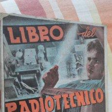 Radios antiguas: LIBRO DEL RADIOTECNICO.VALVULAS.SUPERHETERODINOS.APARATOS MEDICION.BRUGUERA.BARCELONA. Lote 192927358