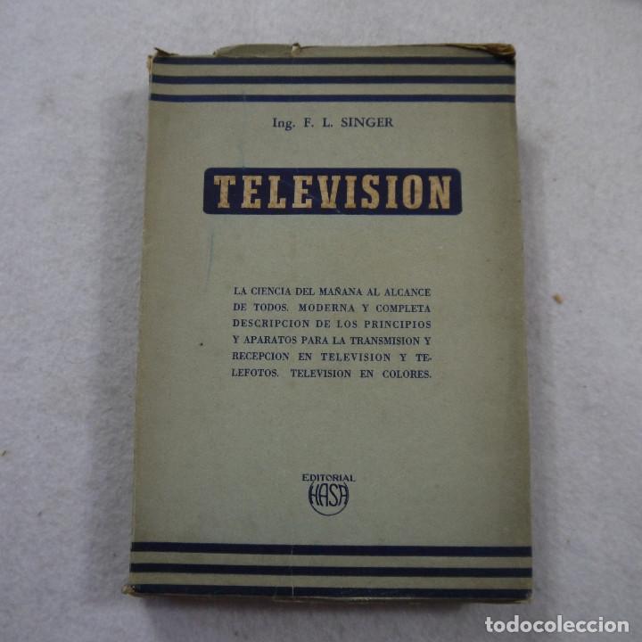 TELEVISIÓN - ING. F. L. SINGER - EDITORIAL HASA - 1974 (Radios, Gramófonos, Grabadoras y Otros - Catálogos, Publicidad y Libros de Radio)