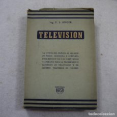 Radios antiguas: TELEVISIÓN - ING. F. L. SINGER - EDITORIAL HASA - 1974 . Lote 193761410