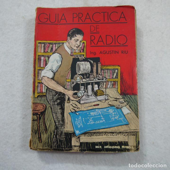 GUÍA PRÁCTICA DE RADIO - ING. AGUSTÍN RIU - 1936 (Radios, Gramófonos, Grabadoras y Otros - Catálogos, Publicidad y Libros de Radio)