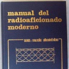 Radios antiguas: MANUAL DEL RADIOAFICIONADO MODERNO - SERIE MUNDO ELECTRÓNICO - ED. MARCOMBO 1983 - VER INDICE. Lote 193991571