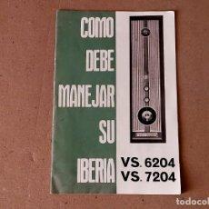 Radios antiguas: TELEVISOR BLANCO Y NEGRO: IBERIA VS 6204 / 7204. MANUAL USUARIO CON ESQUEMA TECNICO. Lote 194228512