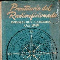Radios antiguas: PRONTUARIO DEL RADIOAFICIONADO (MORATO & SINTAS, 1949). Lote 194982306