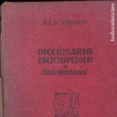 Radios antiguas: DARKNESS : DICCIONARIO ENCICLOPÉDICO DE RADIO ELECTRICIDAD (BRUGUERA, 1947). Lote 196327242
