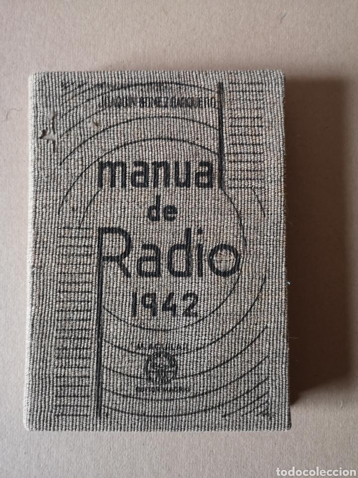 MANUAL DE RADIO 1942 JOAQUÍN GÓMEZ BAQUERO (Radios, Gramófonos, Grabadoras y Otros - Catálogos, Publicidad y Libros de Radio)
