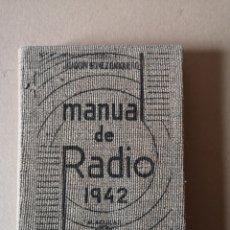 Radios antiguas: MANUAL DE RADIO 1942 JOAQUÍN GÓMEZ BAQUERO. Lote 199858796