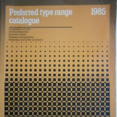 Radios antiguas: PHILIPS PREFERRED TYPE RANGE CATALOGUE ELECTRONIC COMPONENTS AND MATERIALS 1985 CATALOGO CIRCUITOS. Lote 203601478