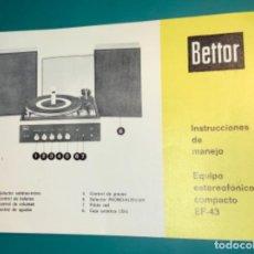 Radios antiguas: INSTRUCCIONES DE MANEJO EQUIPO ESTEREOFÓNICO COMPACTO EF 43 BETTOR AÑO 1973. Lote 205321855