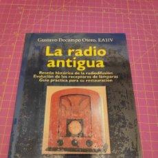 Radios antiguas: LIBRO LA RADIO ANTIGUA - GUSTAVO DOCAMPO OTERO EA11V - MARCOMBO - AÑO 2000. Lote 207025996