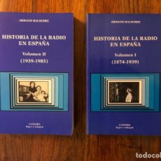 Radios antiguas: HISTORIA DE LA RADIO EN ESPAÑA. ARMAND BALSEBRE. 2 VOLÚMENES. EDITORIAL CÁTEDRA.. Lote 207652305