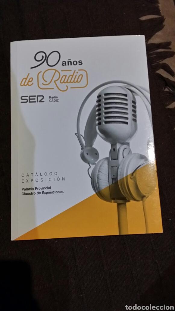 90 AÑOS DE RADIO SER RADIO CÁDIZ (Radios, Gramófonos, Grabadoras y Otros - Catálogos, Publicidad y Libros de Radio)