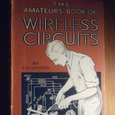 Radios antiguas: APARATOS DE RADIO A VÁLVULAS EN INGLÉS - THE AMATEUR BOOK OF WIRELESS CIRCUITS - 1924 - F.H. HAYNES. Lote 208904320