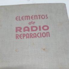 Radios antiguas: MARCUS, WILLIAM Y ALEX LEVY: ELEMENTOS DE RADIORREPARACION.. Lote 210104367