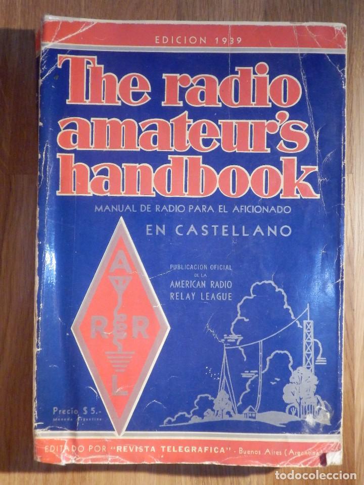 APARATOS DE RADIO A VÁLVULAS, THE RADIO AMATEURS HANDBOOK EN CASTELLANO - AMERICAN RELAY LEAGUE 1939 (Radios, Gramófonos, Grabadoras y Otros - Catálogos, Publicidad y Libros de Radio)