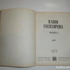 Radios antiguas: PRIMERA EDICION 1944 RADIO ENCICLOPEDIA DE RADIO VOLUMEN X EDITORIAL BRUGUERA. Lote 210636831