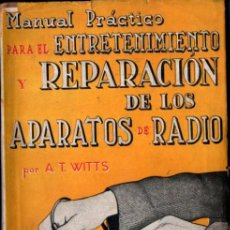 Radios antiguas: WITTS : ENTRETENIMIENTO Y REPARACIÓN DE LOS APARATOS DE RADIO (CANDIANI, 1945). Lote 211610747