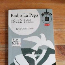 Radios antiguas: RADIO LA PEPA. JAVIER OSUNA GARCÍA. QUORUM ED. 2012 122PP. Lote 212749165