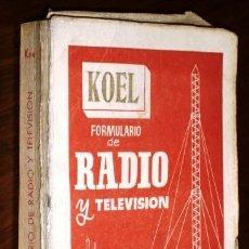Radios antiguas: FORMULARIO DE RADIO Y TELEVISIÓN POR MANUEL RABASCO DE ED. KOEL EN MADRID 1956 2ª EDICIÓN. Lote 213681131
