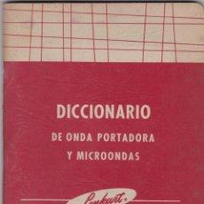 Radio antiche: DICCIONARIO DE ONDA PORTADORA Y MICROONDAS LENKURT. Lote 213884782