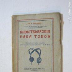 Radios antiguas: RADIOTELEFONIA PARA TODOS-W.E. ECKARDT-MANUAL DE RADIO ESCUCHA-VER FOTOS-(K-55). Lote 216617136